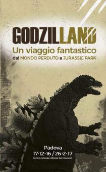 GODZIL-LAND. Un viaggio fantastico dal Mondo Perduto a Jurassic Park