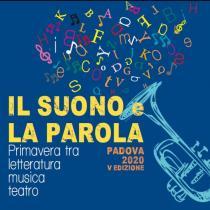 Il Suono e la Parola 2020. Primavera tra letteratura, musica e teatro