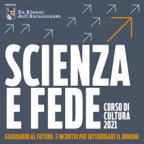Dialogo tra scienza e Fede. Ciclo di incontri dell'Associazione ex Alunni Antonianum