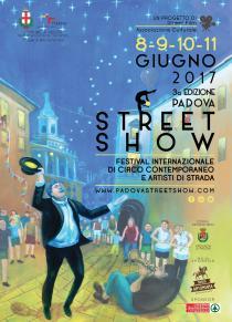 Padova Street Show 2017. Festival Internazionale di circo contemporaneo e artisti di strada