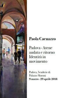 PAOLA CAENAZZO. Padova-Atene andata e ritorno. Identità in movimento