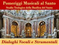 Pomeriggi Musicali al Santo. Dialoghi vocali e strumentali