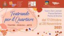 Teatrando per il Quartiere 2021. Teatro - Musica - Arte