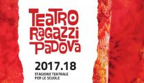Locandina Teatro Ragazzi Padova 2017-2018