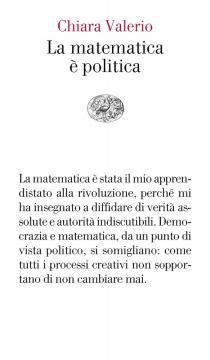 Chiara Valerio - La matematica è politica (Einaudi)