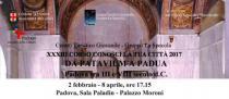 "Da Patavium a Padua. Padova tra III e VIII secolo d.C. XXXIII Corso ""Conosci la tua città"" 2017"